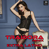 Play & Download Traidora by Extra Latino | Napster