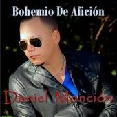 Play & Download Bohemio de Afición by Daniel Monción | Napster