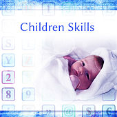 Play & Download Children Skills – Music for Baby, Development Songs, Einstein Effect, Tchaikovsky, Mozart, Pachelbel by Classical Lullabies | Napster