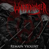 Play & Download Remain Violent by Warbringer | Napster