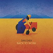 Back to Work (Demo) by Dan Dyer