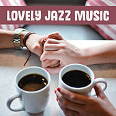 Play & Download Lovely Jazz Music – Calming Jazz Sounds, Romantic Evening, Smooth Sounds, Music to Rest by Restaurant Music Songs   Napster
