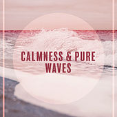 Calmness & Pure Waves – Music for Relaxation, Sea Sounds, Deep Meditation, Soothing Water, Peaceful Mind, Relaxed Soul by Calm Ocean Sounds