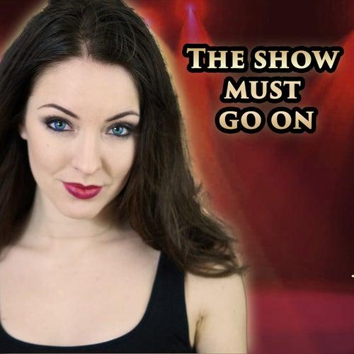 The Show Must Go On von Minniva