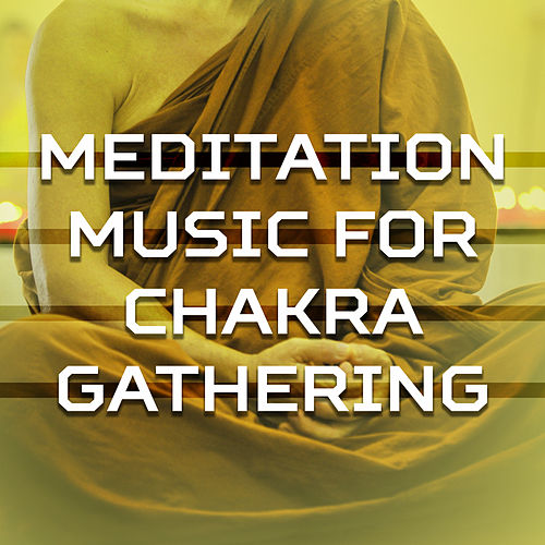 Play & Download Meditation Music for Chakra Gathering – Buddha Lounge, Yoga Relaxation, Stress Relief, New Age Meditation by Calming Sounds   Napster