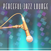 Peaceful Jazz Lounge – Soft Jazz, Jazz Lounge, Easy Listening Instrumental Music, Jazz Fest by Soft Jazz