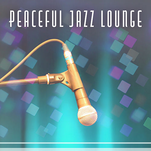 Play & Download Peaceful Jazz Lounge – Soft Jazz, Jazz Lounge, Easy Listening Instrumental Music, Jazz Fest by Soft Jazz | Napster