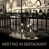 Meeting in Restaurant – Piano Bar, Restaurant Jazz Music, Dinner with Family, Relaxation Sounds, Smooth Jazz by Piano Love Songs