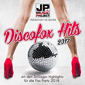 JP Music Project präsentiert die besten Discofox Hits 2017 mit den Schlager Highlights für die Fox Party 2018 by Various Artists