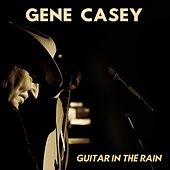 Guitar in the Rain by Gene Casey