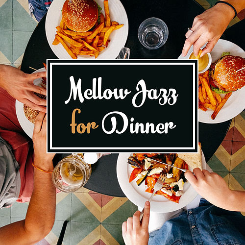 Play & Download Mellow Jazz for Dinner – Calm Piano Sounds, Jazz Instrumental for Restaurant, Romantic Dinner by Restaurant Music | Napster