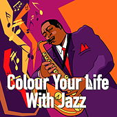 Colour Your Life With Jazz von Various Artists