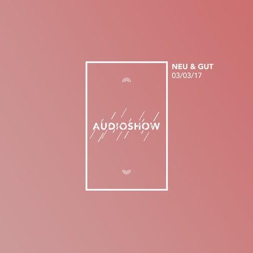 Neu & Gut Audioshow 03.03.2017 von Napster