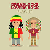 Play & Download Dreadlocks Lovers Rock Playlist by Various Artists | Napster