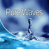 Pure Waves – Music for Relaxation, Deep Sleep, Calm Meditation, Clear Mind, Soft Sounds, Relaxing Waves by Nature Sounds Relaxation: Music for Sleep, Meditation, Massage Therapy, Spa