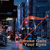 Play & Download Smoke Gets in Your Eyes by Various Artists | Napster