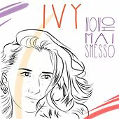 Play & Download Non ho mai smesso by Ivy | Napster