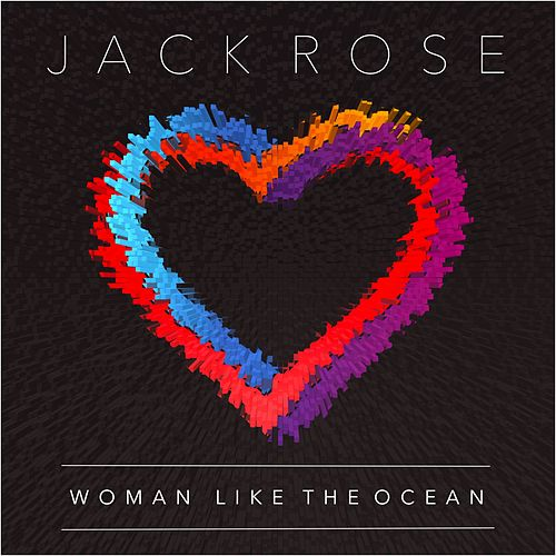 Woman Like The Ocean (Kryptonics Mix) by Jack Rose