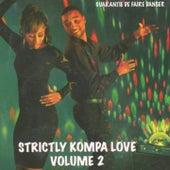 Garantie de faire danser, vol. 2 (Strictly kompa love) by Various Artists