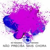 Não Precisa Mais Chora by Thiaguinho
