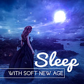 Sleep with Soft New Age – Calming Waves, Nature Dreaming, Soft Sounds, New Age Music by Relaxing Sounds of Nature