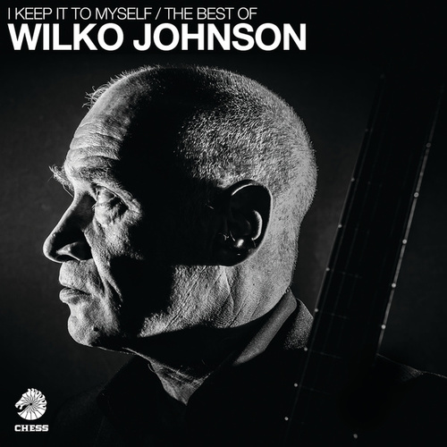 I Keep It To Myself - The Best Of Wilko Johnson by Wilko Johnson