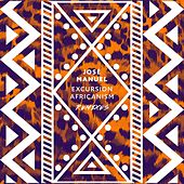 Play & Download Excursion Africanism (Remixes) by José Manuel | Napster