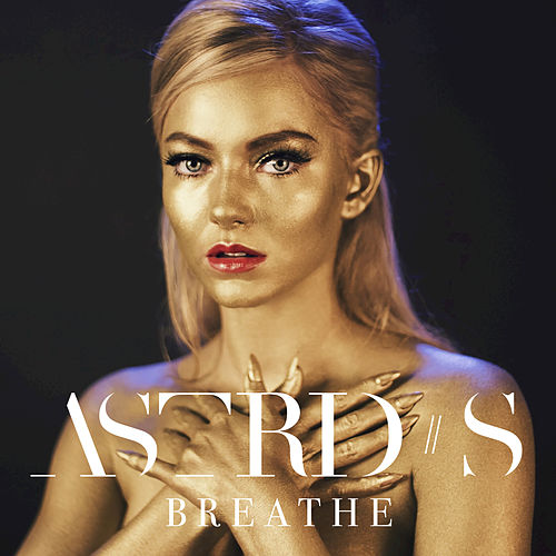 Play & Download Breathe by Astrid S | Napster