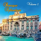 Baroque Splendour Volume 2 by Philharmonic Wind Orchestra