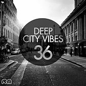 Play & Download Deep City Vibes Vol. 36 by Various Artists | Napster