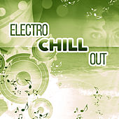 Play & Download Electro Chill Out – Ambient Lounge, Chill Out Music, Deep Beats, Hotel Lounge, Summer Music by Electro Lounge All Stars | Napster