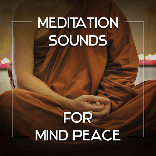 Play & Download Meditation Sounds for Mind Peace – Relaxing Sounds, Buddha Lounge, New Age Music, Harmony by Buddha Lounge | Napster