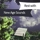 Play & Download Rest with New Age Sounds – Calming Waves, Healing Nature, Relaxing Melodies, Stress Relief by Relaxing | Napster