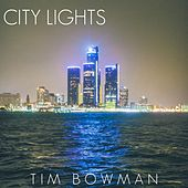 Play & Download City Lights (Single) by Tim Bowman | Napster