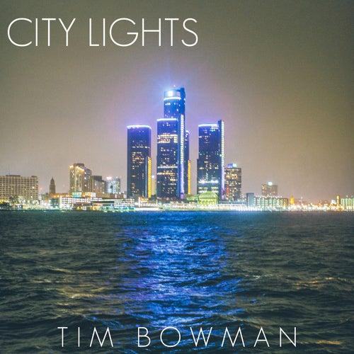 City Lights (Single) by Tim Bowman