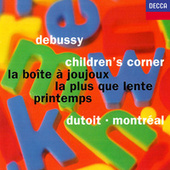 Play & Download Debussy: Children's Corner; La boîte à joujoux; Printemps; La plus que lente by Charles Dutoit | Napster