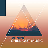 Evening Chill Out Music – Sounds to Have Fun, Night Rhytms, Summer Vibes, Beach Drinks by The Chillout Players