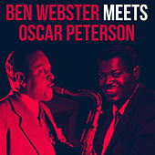 Ben Webster meets Oscar Peterson von Ben Webster
