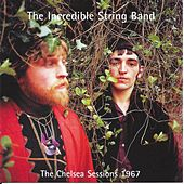 The Chelsea Sessions 1967 [Bonus Track] by The Incredible String Band