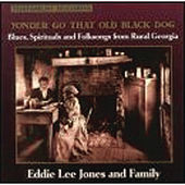 Play & Download Yonder Go That Old Black Dog by Eddie Lee Jones And Family | Napster