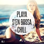 Playa d'en Bossa Chill (Smooth Ibiza Sounds & Beats) by Various Artists