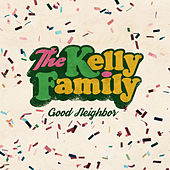 Play & Download Good Neighbor by The Kelly Family | Napster