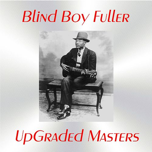 UpGraded Masters (All Tracks Remastered) by Blind Boy Fuller
