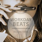 Workday Beats, Vol. 3 (Music To Get Through Daily Business Work) by Various Artists