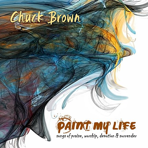 Paint My Life by Chuck Brown