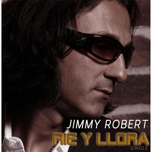 Rie y Llora by Jimmy Robert