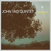Play & Download Presence by John Yao Quintet | Napster