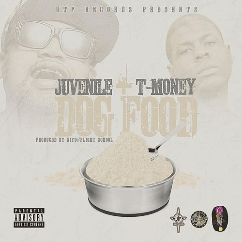 Play & Download Dog Food (feat. T Money) by Juvenile | Napster