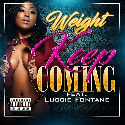 Keep Coming (feat. Luccie Fontane) by The Weight