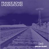 Play & Download Underground by Frankie Bones | Napster